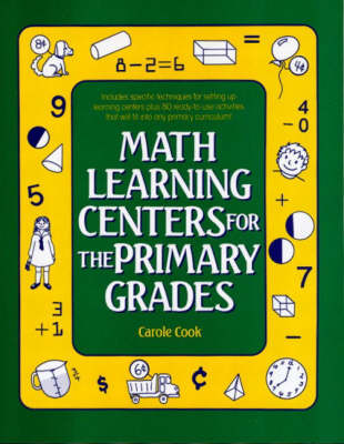 Math Learning Centers for the Primary Grades by Carole Cook