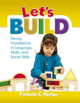 Let's Build Strong Foundations in Language, Math, and Social Skills by Pamela Phelps