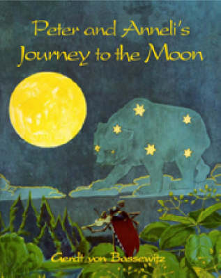Peter and Anneli's Journey to the Moon by Gerdt Bernhard Von Bassewitz