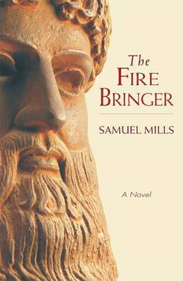 The Fire Bringer by Samuel Mills
