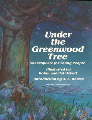 Under the Greenwood Tree Shakespeare for Young People by William Shakespeare