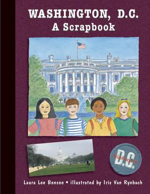 Washington, D.C. a Scrapbook by Laura Lee Benson, Aris Van Rynbach