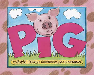 Pig by Jules Older, Lyn Severance