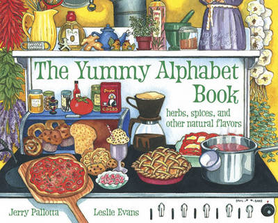 The Yummy Alphabet Book by Jerry Pallota, Leslie Evans