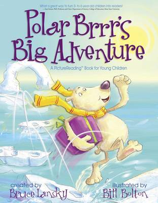 Polar Brrr's Big Adventure A Picturereading Book for Young Children by Bruce Lansky