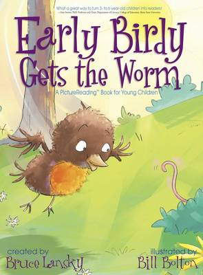 Early Birdy Gets the Worm A Picturereading Book for Young Children by Bruce Lansky