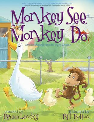 Monkey See, Monkey Do A Picturereading Book for Young Children by Bruce Lansky