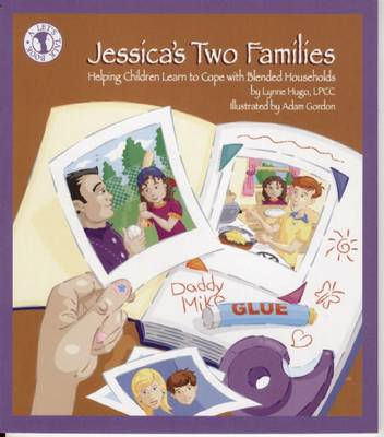 Jessica's Two Familes Helping Children Learn to Cope with Blended Households by Lynne Hugo