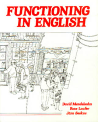 Functioning in English Student's Book by David Mendelsohn, Rose Laufer, Jura Seskus
