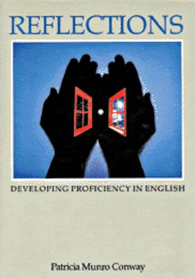 Reflections Student's Book Developing Proficiency in English by Patricia Munro Conway