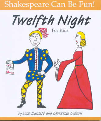 Twelfth Night for Kids by Lois Burdett, Christine Coburn