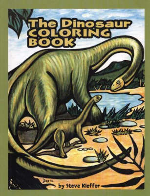 Dinosaur Coloring Book by Steve Kieffer