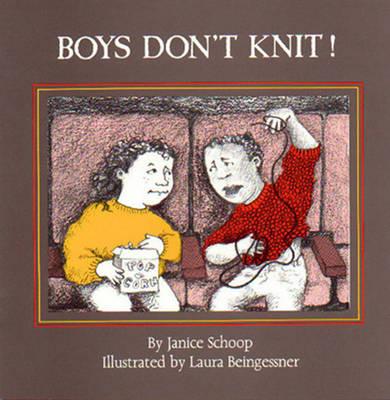 Boys Don't Knit! by Janice Schoop
