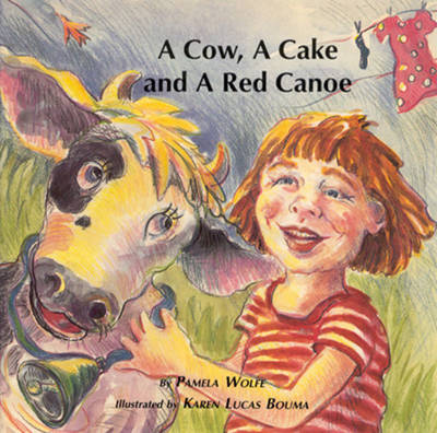 Cow, a Cake and a Red Canoe by Pamela Wolfe