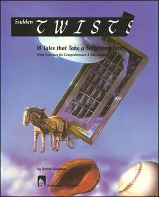 Sudden Twists 18 Tales That Take a Surprise Turn by Burton Goodman