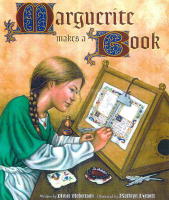 Marguerite Makes a Book by Bruce Robertson