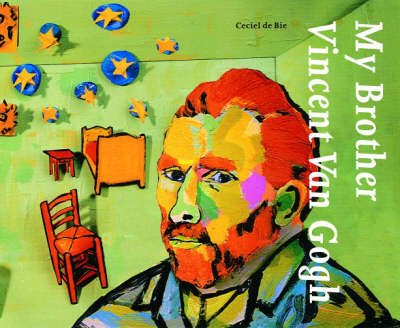 My Brother, Vincent Van Gogh by Ceciel De Bie