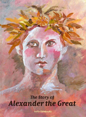 The Story of Alexander the Great by Sofia Zarabouka