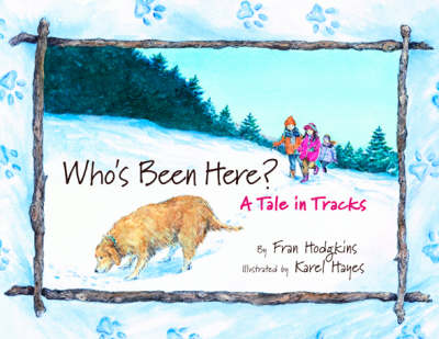 Who's Been Here? A Tale in Tracks by Fran Hodgkins