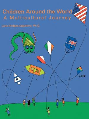 Children Around the World A Multicultural Journey by Jane Caballero-Hodges