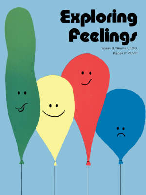 Exploring Feelings Activities for Young Children by Susan B. Neuman