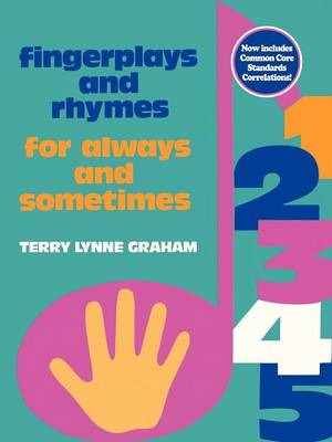 Fingerplays and Rhymes For Always and Sometimes by Terry Lyne Graham