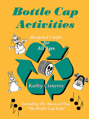 Bottle Cap Activities Recreational Recycling by Kathy Cisneros