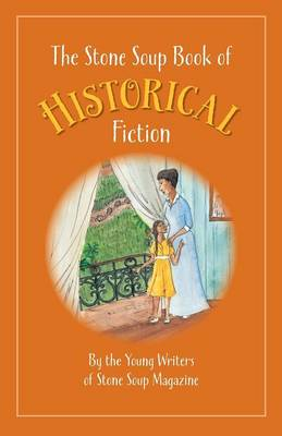 The Stone Soup Book of Historical Fiction by William Rubel