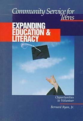 Community Service for Teens: Expanding Education and Literacy by Bernard Ryan