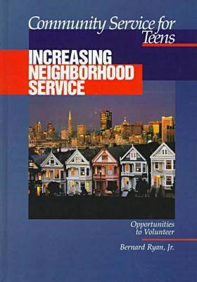 Community Service for Teens: Increasing Neighbourhood Service by Bernard Ryan