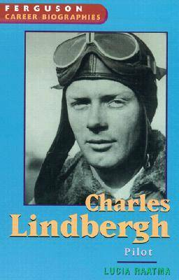 Charles Lindbergh Pilot by Lucia Raatma, Ferguson
