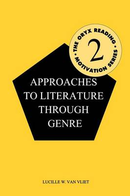 Approaches to Literature Through Genre by Lucille W. Van Vliet