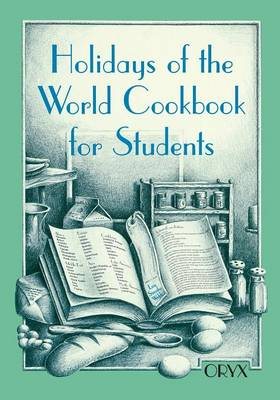 Holidays of the World Cookbook for Students by Lois Sinaiko Webb