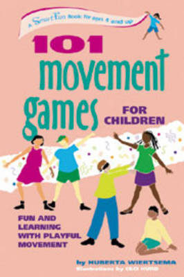 101 Movement Games for Children by Huberta Wiertsema