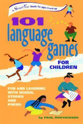 101 Language Games for Children Fun and Learning with Words, Stories and Poems by Paul Rooyackers