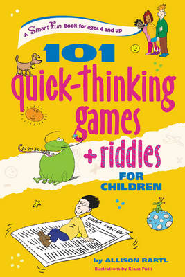 101 Quick-Thinking Games and Riddles for Children by Allison Bartl