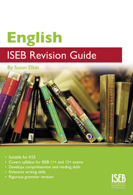 English ISEB Revision Guide by Susan Elkin