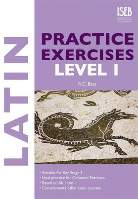 Latin Practice Exercises Level 1 by R. C. Bass