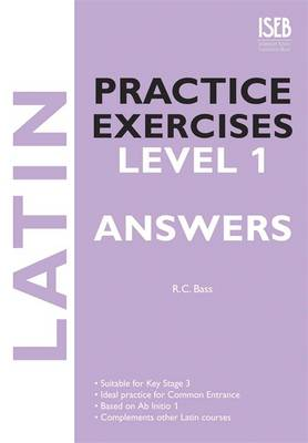 Latin Practice Exercises Answer Book by Bob Bass