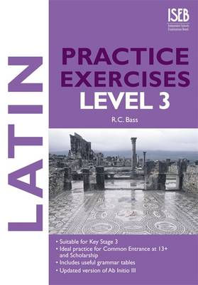 Latin Practice Exercises Level 3 by Bob Bass