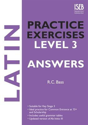 Latin Practice Exercises Level 3 Answers by Bob Bass