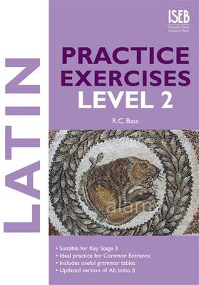 Latin Practice Exercises Level 2 by Bob Bass