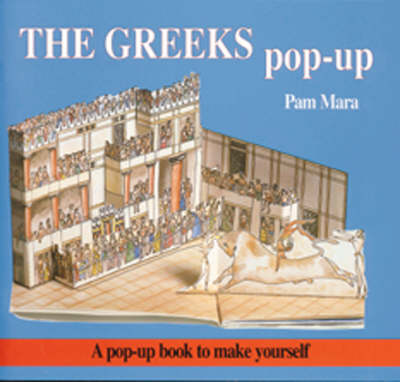 The Greeks Pop-up Pop-up Book to Make Yourself by Pam Mara, Gerald Jenkins, British Museum Publications
