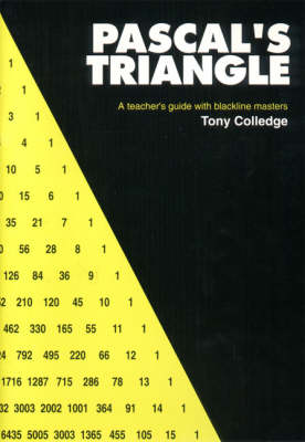Pascal's Triangle Teachers' Guide by Tony Colledge