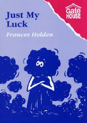 Just My Luck by Frances Holden