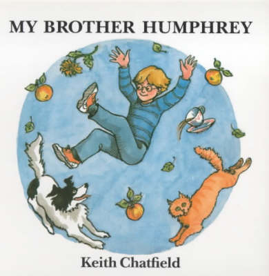 My Brother Humphrey by Keith Chatfield