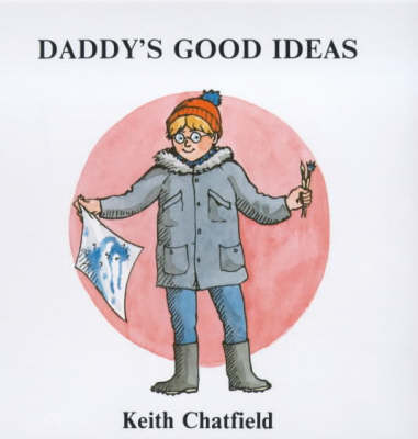 Daddy's Good Ideas by Keith Chatfield