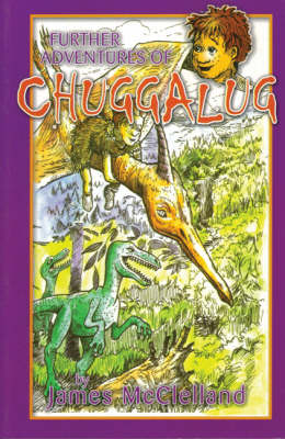 Further Adventures of Chuggalug by James McClelland