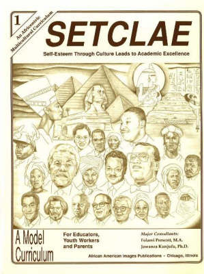 SETCLAE, 1st Grade Self-Esteem Through Culture Leads to Academic Excellence by Dr. Jawanza Kunjufu, Folami Prescott