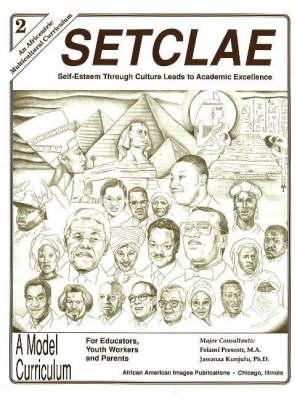 SETCL Second Grade Self-Esteem Through Culture Leads to Academic Excellence by Dr. Jawanza Kunjufu, Folami Prescott